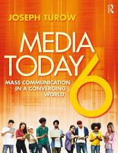 Media Today: Mass Communication in a Converging World, Edition 6