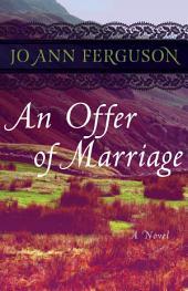 An Offer of Marriage: A Novel