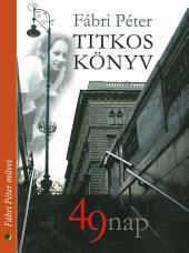 Titkos könyv: 49 nap