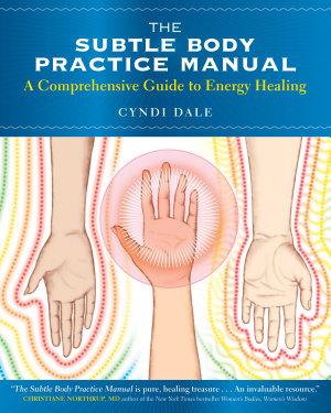 The Subtle Body Practice Manual