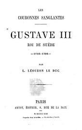Gustave III, roi de Suède, 1746-1792