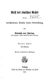 Geist des römischen rechts auf den verschiedenen stufen seiner entwicklung: Band 3,Ausgabe 1