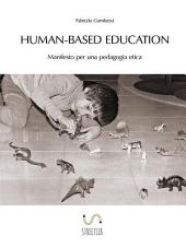 Human-based Education. Manifesto per una pedagogia etica