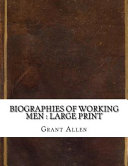 Biographies of Working Men PDF
