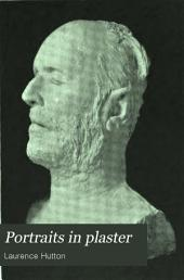 Portraits in Plaster: From the Collection of Laurence Hutton