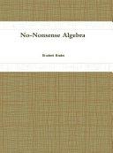 No Nonsense Algebra Book
