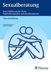Sexualberatung: Eine Einführung für Ärzte, Psychotherapeuten und Familienberater, Ausgabe 4
