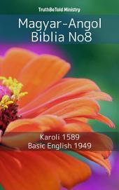 Magyar-Angol Biblia No8: Karoli 1589 - Basic English 1949