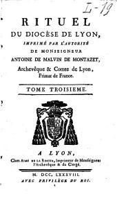 Rituel du diocèse de Lyon impr. par l'autorité de Mgr. Antoine de Malvin de Montazet, archeveque et comte de Lyon