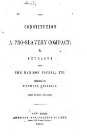 The Constitution a pro-slavery compact, or, Extracts from the Madison papers, etc