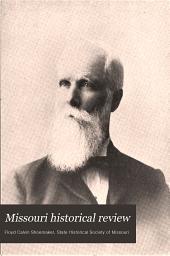 Missouri Historical Review: Volume 9