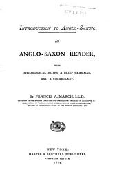 Introduction to Anglo-Saxon: An Anglo-Saxon Reader, with Philological Notes, a Brief Grammar, and a Vocabulary