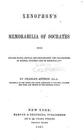 Xenophon's Memorabilia of Socrates: With English Notes, Critical and Explanatory, the Prolegomena of Kühner, Wiggers' Life of Socrates, Etc