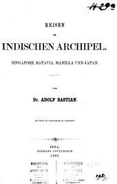 Reisen im indischen Archipel, Singapore, Batavia, Manilla und Japan: Band 5
