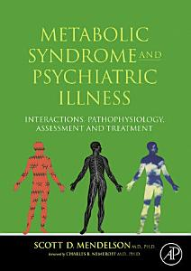 Metabolic Syndrome and Psychiatric Illness  Interactions  Pathophysiology  Assessment and Treatment