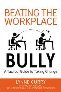 Beating the Workplace Bully Book