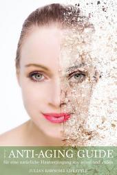 Anti-Aging-Guide - für eine natürliche Hautverjüngung von innen und außen