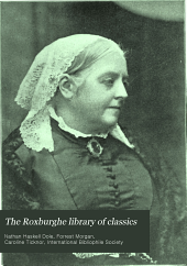 The Roxburghe library of classics: history, biography, science, poetry, drama, travel, adventure, fiction, and rare and little known literature from the archives of the great libraries of the world ... : with pronouncing and biographical dictionary and explanatory notes, Volume 23