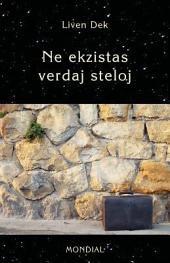 Ne ekzistas verdaj steloj (Originala prozo en Esperanto): (60 mikronoveloj kun suplemento)