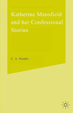 Katherine Mansfield and Her Confessional Stories PDF