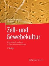 Zell- und Gewebekultur: Allgemeine Grundlagen und spezielle Anwendungen, Ausgabe 7