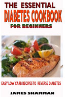 The Essential Diabetes Cookbook For Beginners Book PDF
