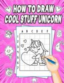 How To Draw Cool Stuff Unicorn