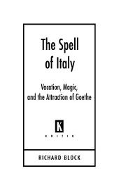 The Spell of Italy: Vacation, Magic, and the Attraction of Goethe