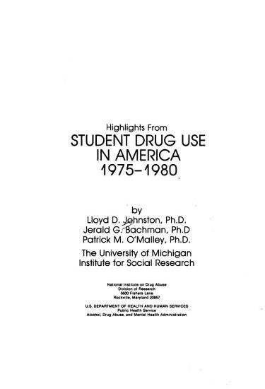 Highlights from Student Drug Use in America  1975 1980 PDF