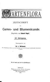 Gartenflora: Blätter für Garten- und Blumenkunde, Band 42
