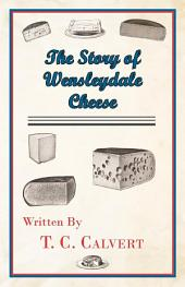 The Story of Wensleydale Cheese