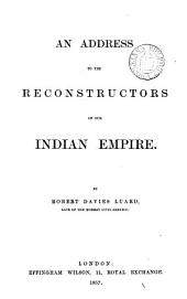 An address to the reconstructors of our Indian empire: Volume 1