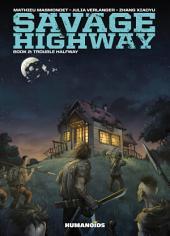 Savage Highway #2 : Trouble Halfway