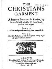 The Christian's Garment. A Sermon Preached in London, Etc. [The Editor's Preface Signed: G. W.]