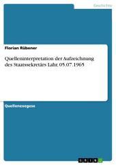 Quelleninterpretation der Aufzeichnung des Staatssekretärs Lahr, 05.07.1965