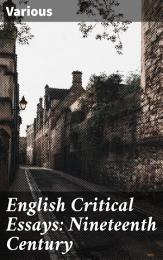 English Critical Essays: Nineteenth Century