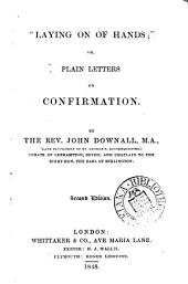 'Laying on of hands'; or, Plain letters on Confirmation
