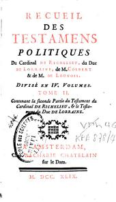 Recueil des testamens politiques: Volume2