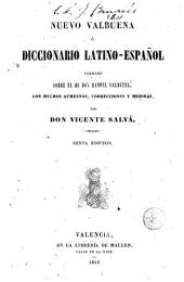 Nuevo Valbuena o, Diccionario latino-español: formado sobre el de Manuel Valbuena