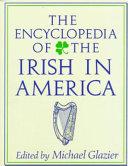 The Encyclopedia of the Irish in America