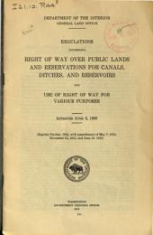 Regulations Concerning Right of Way Over Public Lands and Reservations for Canals, Ditches, and Reservoirs and Use of Right of Way for Various Purposes, Approved June 6, 1898, Reprint October 1915, with Amendments of May 7, 1912, November 16, 1912, and June 18, 1915