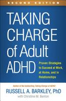 Taking Charge of Adult ADHD  Second Edition PDF