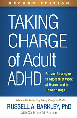 Taking Charge of Adult ADHD  Second Edition
