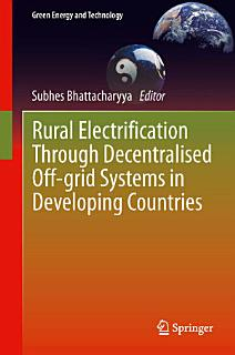 Rural Electrification Through Decentralised Off grid Systems in Developing Countries