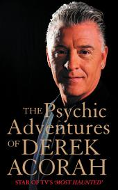 The Psychic Adventures of Derek Acorah: Star of TV's Most Haunted