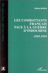 Combattants Français face à la Guerre d'indochine 1945-1954
