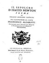 Il sepolcro d'Isacco Newton poema di Orazio Arrighi Landini all'illustrissimo sig. conte Francesco Algarotti ..