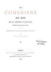 Les comédiens du roi de la troupe italienne pendant les deux derniers siècles: documents inédits