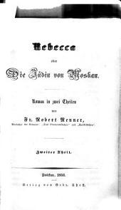 Rebecca oder die Jüdin von Moskau: Roman in 2 Theilen, Band 2