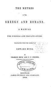 The Metres of the Greeks and Romans: A Manual for Schools and Private Study
